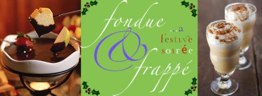 Fondue & Frappé
